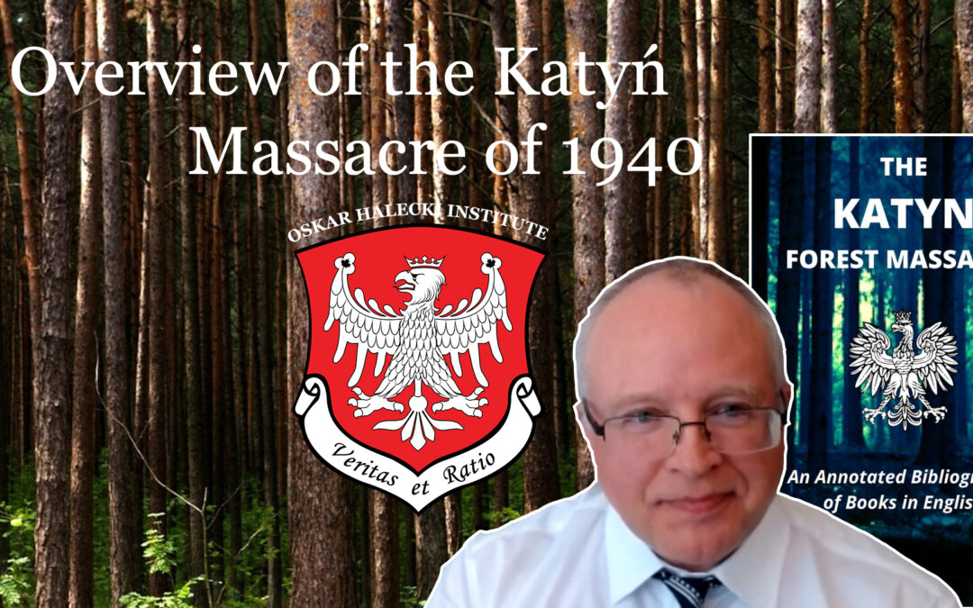 """Video – """"Overview of the Katyn Massacre of 1940"""" by Andrew Kavchak"""