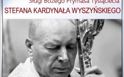 Zaproszenie na wykład Ks. prof. dr hab. Tadeusza Guza – o Prymasie Tysiąclecia Stefanie Kardynale Wyszyńskim